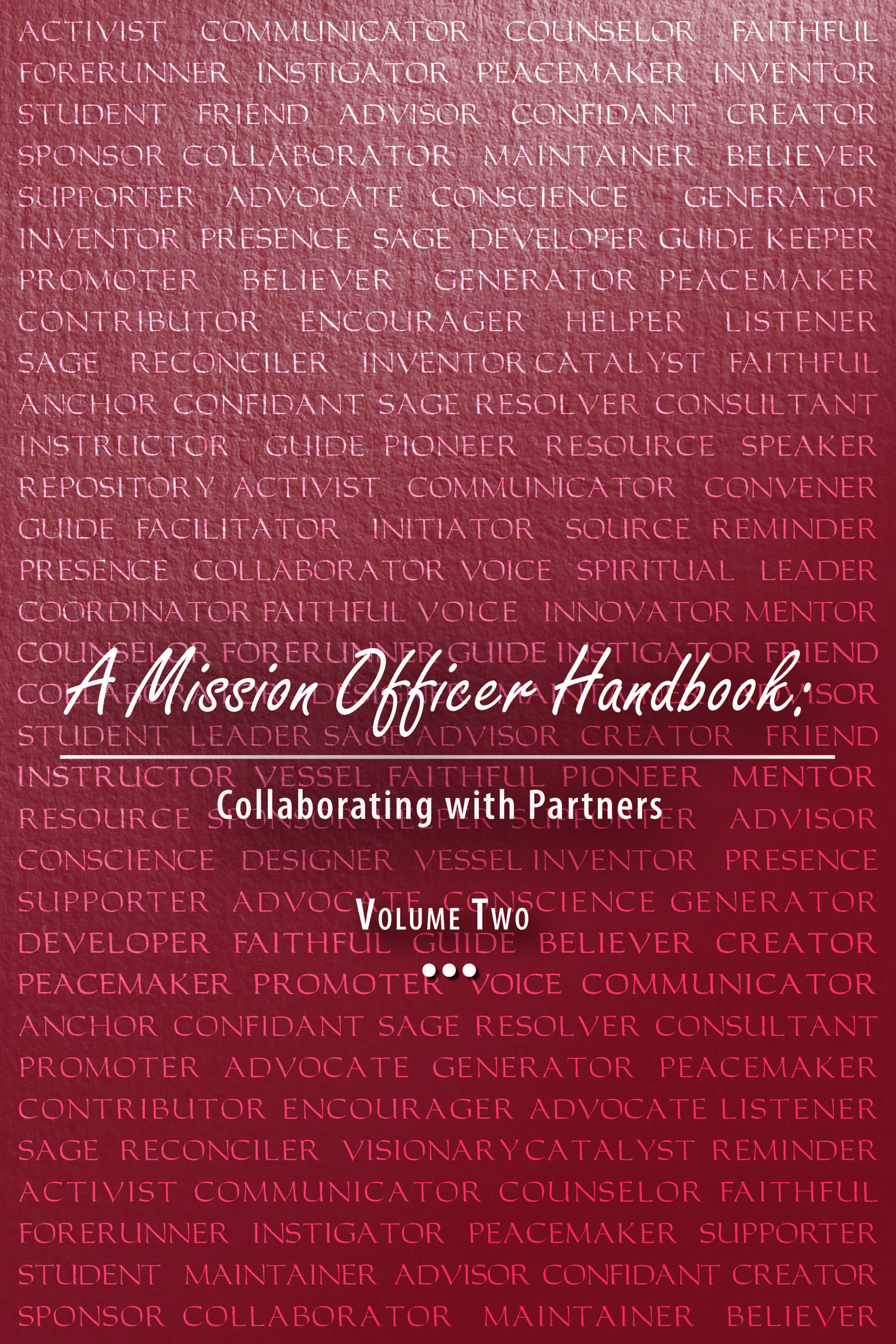 A Mission Officer Handbook, Vol. 2